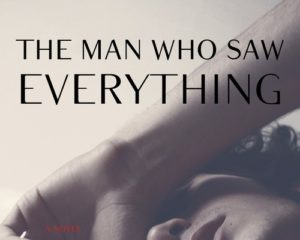 The Man Who Saw Everything by Deborah Levy image