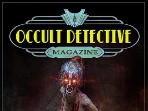 Occult Detective Magazine is Seeking Occult Detective Themed Stories image