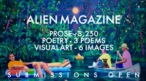 Alien Magazine is Seeking Fiction, Nonfiction, Poetry, and Visual Art image