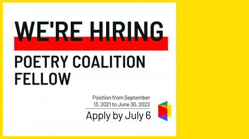 """Black text on white background """"We're Hiring: Poetry Coalition Fellow. Position from September 13, 2021 to June 30, 2022"""""""