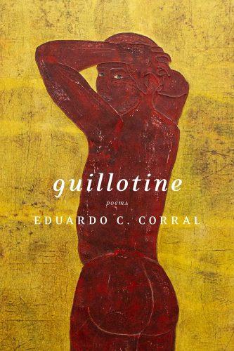 "cover of Eduardo C. Corral's ""Guillotine"""