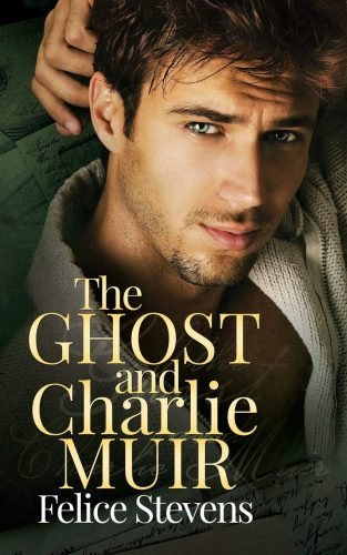 """cover for Felice Stevens's """"The Ghost and Charlie Muir"""""""