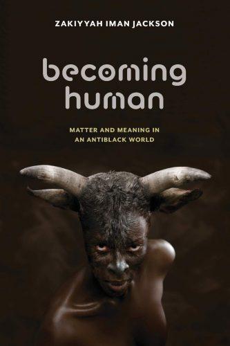 """cover for Zakiyyah Iman Jackson's """"Becoming Human"""""""