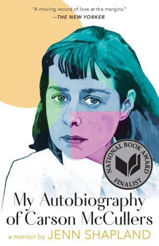 """cover of Jenn Shapland's """"My Autobiography of Carson McCullers"""""""